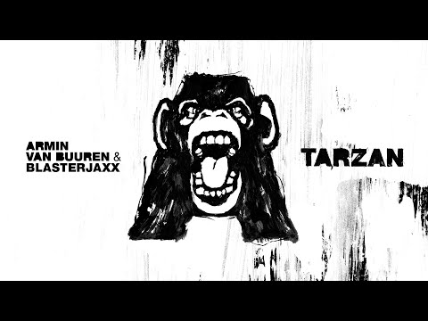 Armin van Buuren & Blasterjaxx - Tarzan (Official Music Video)